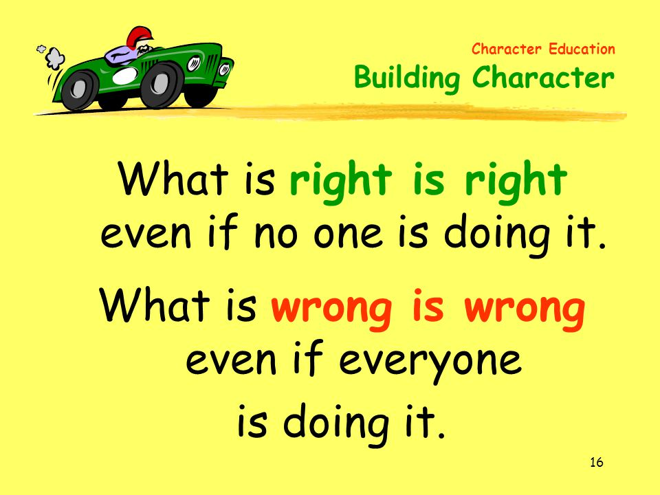 What is right is right even if no one is doing it.