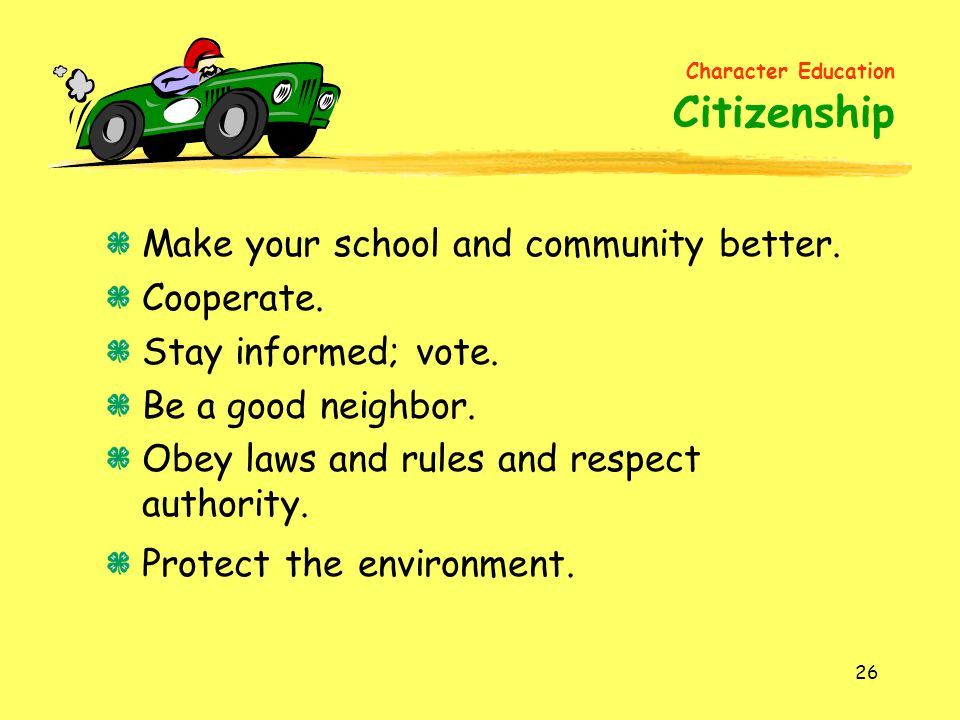 Make your school and community better. Cooperate. Stay informed; vote.