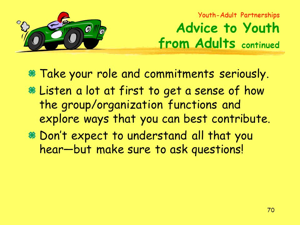 from Adults continued Take your role and commitments seriously.