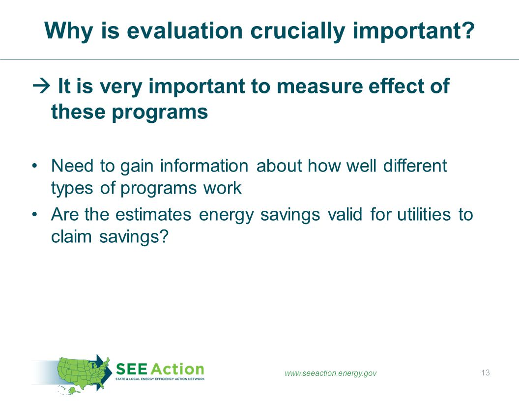 Why is evaluation crucially important
