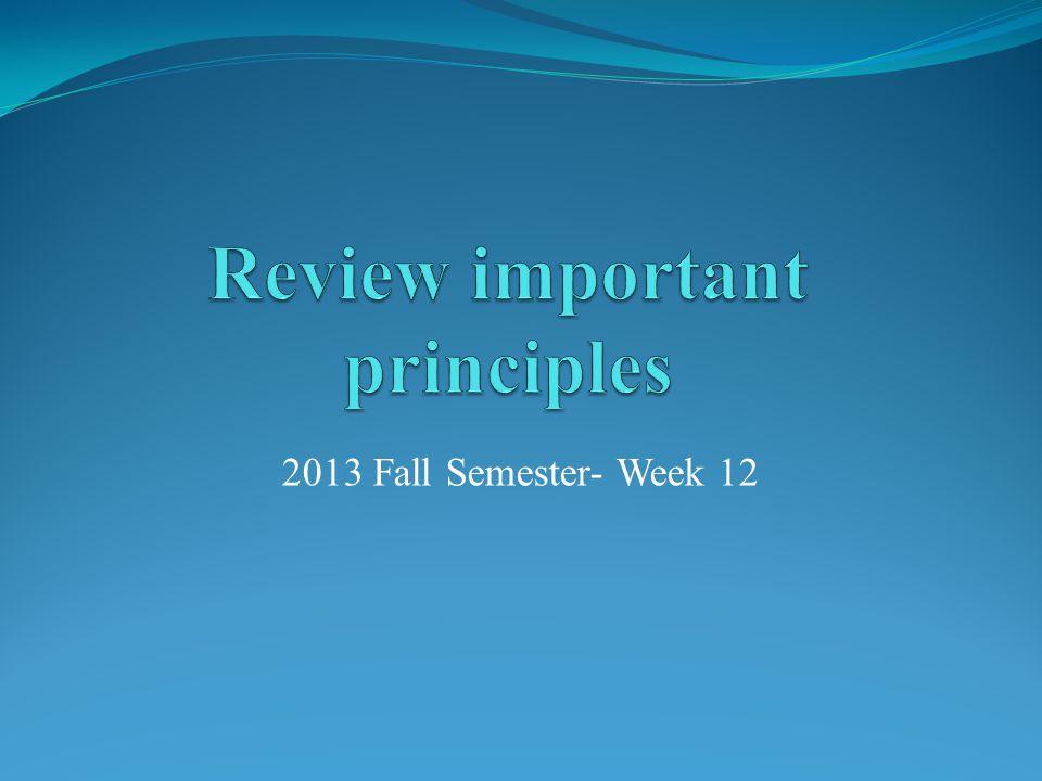 Review important principles