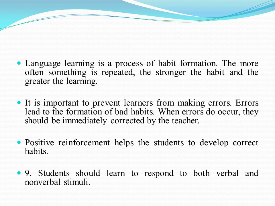 Language learning is a process of habit formation