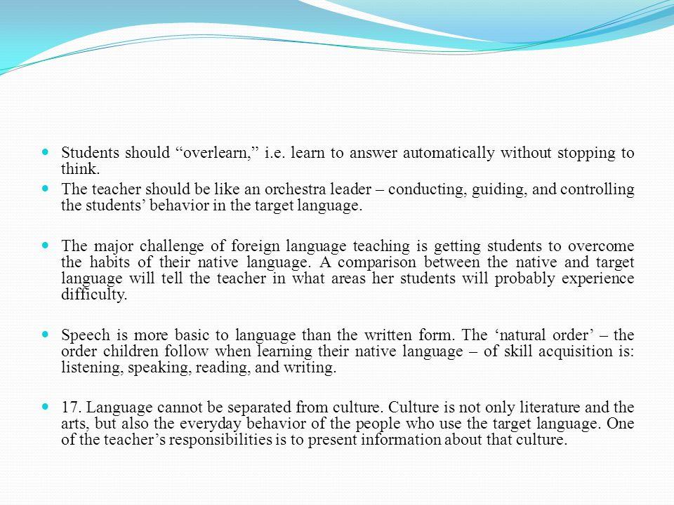 Students should overlearn, i. e