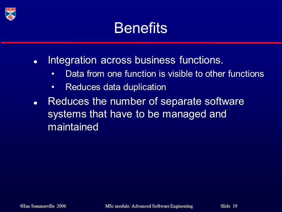 Benefits Integration across business functions.