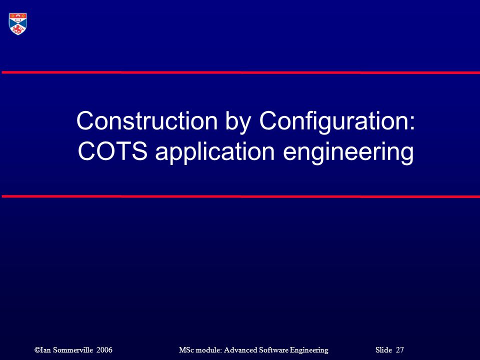 Construction by Configuration: COTS application engineering