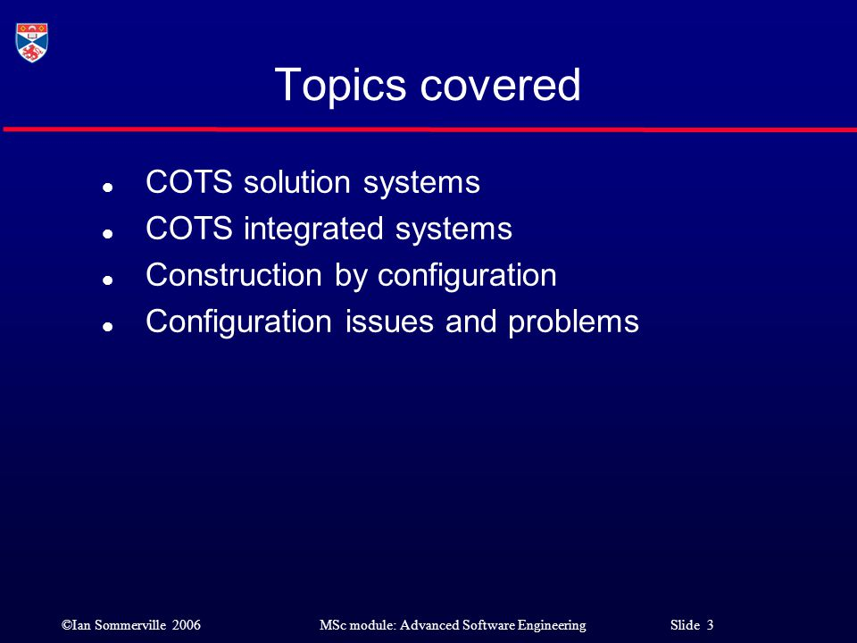 Topics covered COTS solution systems COTS integrated systems