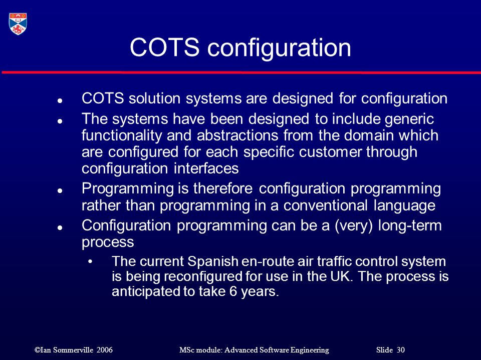 COTS configuration COTS solution systems are designed for configuration.