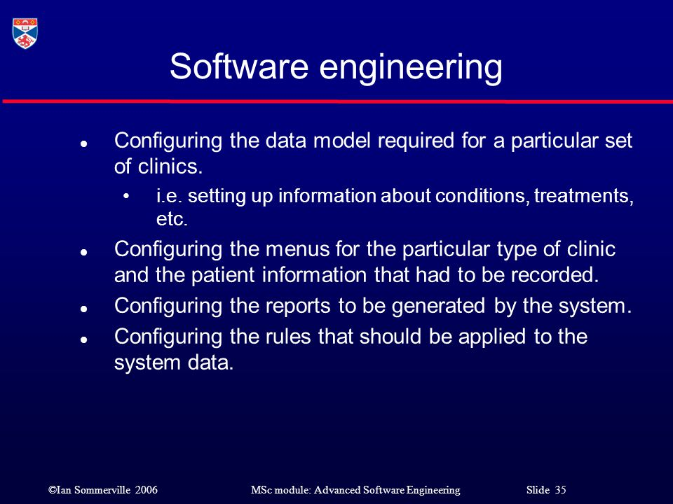 Software engineering Configuring the data model required for a particular set of clinics.