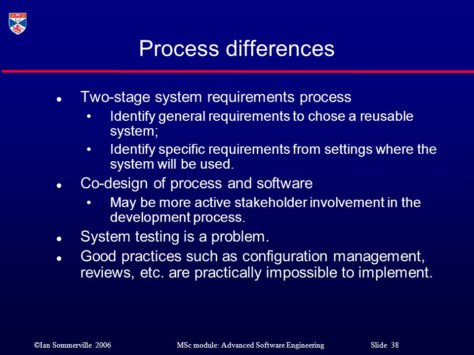 Process differences Two-stage system requirements process