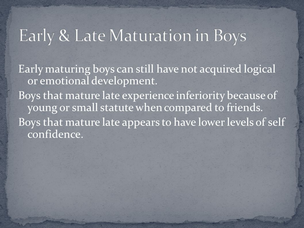 Early & Late Maturation in Boys