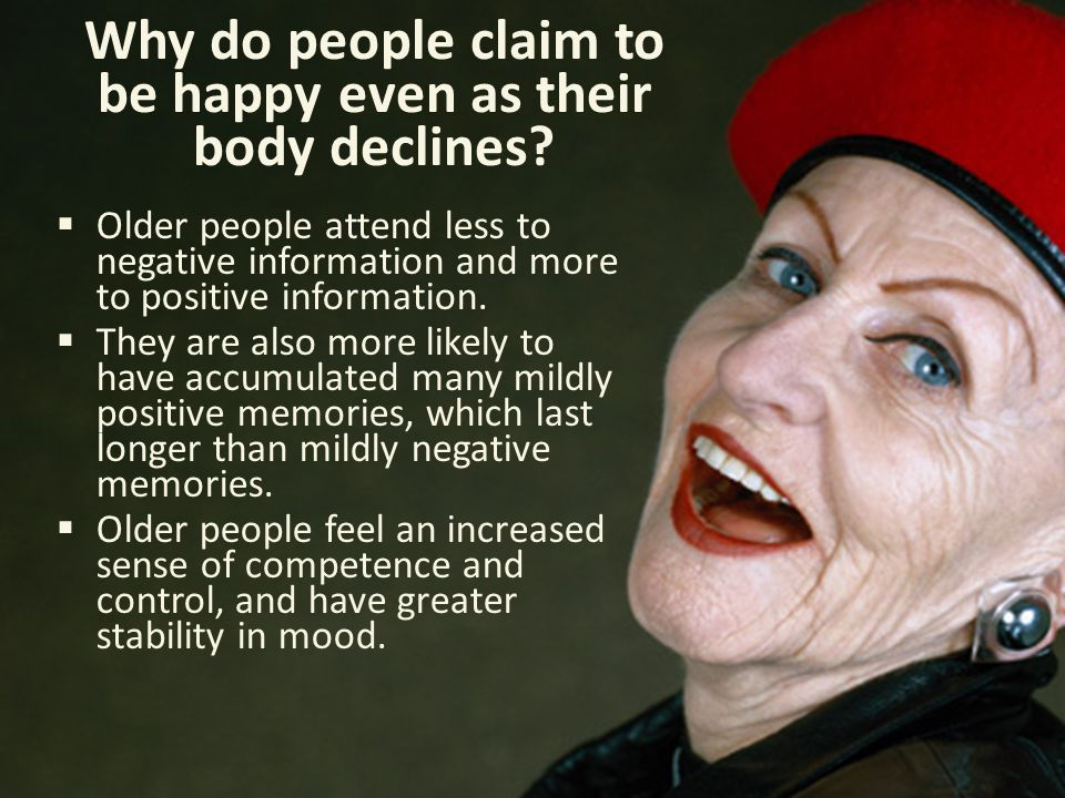 Why do people claim to be happy even as their body declines