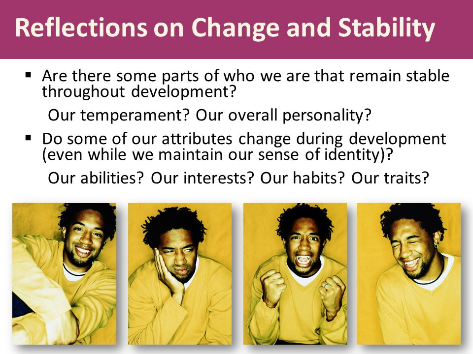 Reflections on Change and Stability