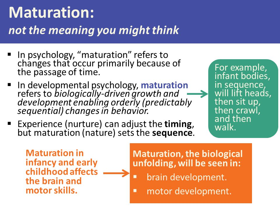 Maturation: not the meaning you might think