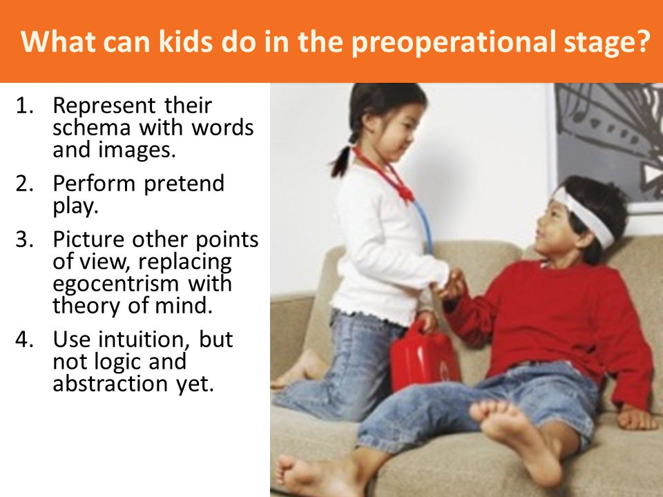 What can kids do in the preoperational stage