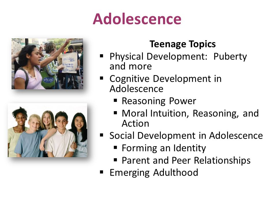 Adolescence Teenage Topics Physical Development: Puberty and more