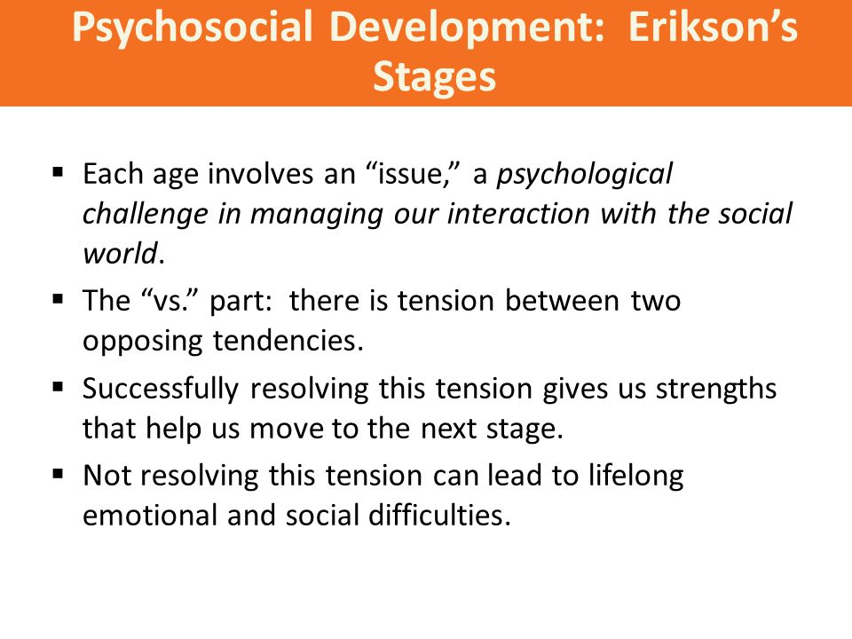 Psychosocial Development: Erikson's Stages