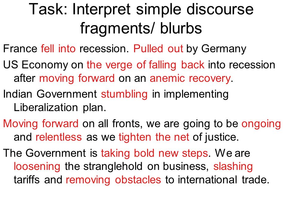 Task: Interpret simple discourse fragments/ blurbs