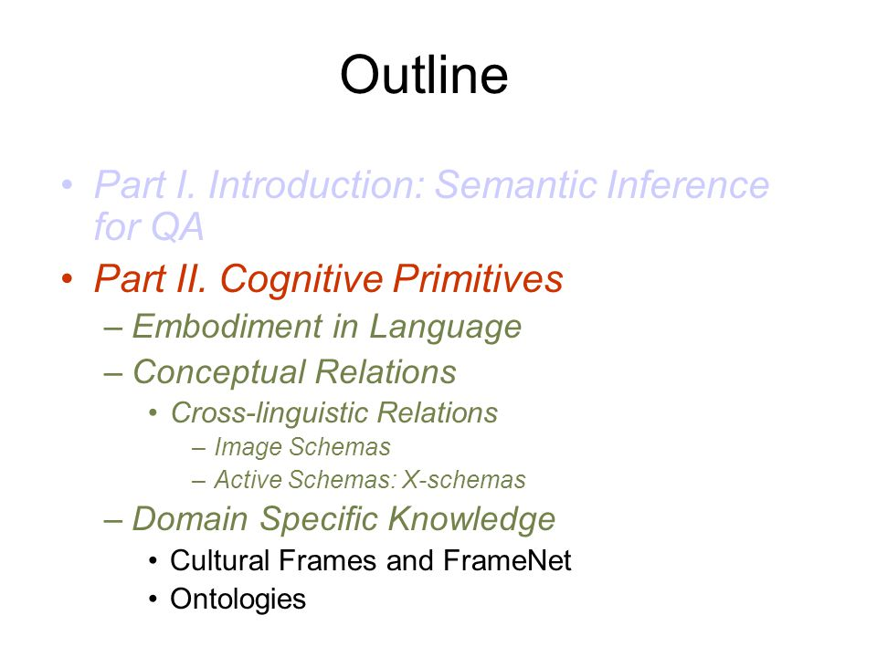 Outline Part I. Introduction: Semantic Inference for QA
