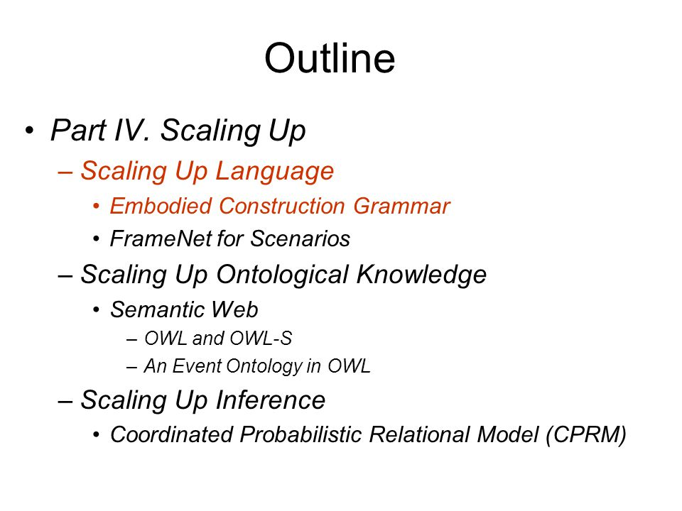Outline Part IV. Scaling Up Scaling Up Language