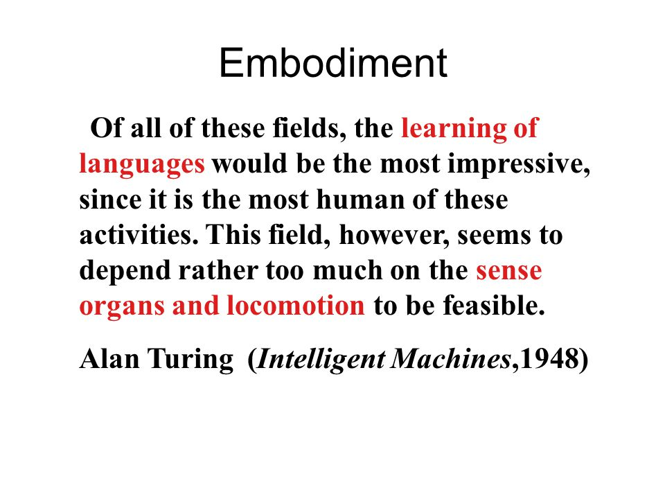 Embodiment Alan Turing (Intelligent Machines,1948)