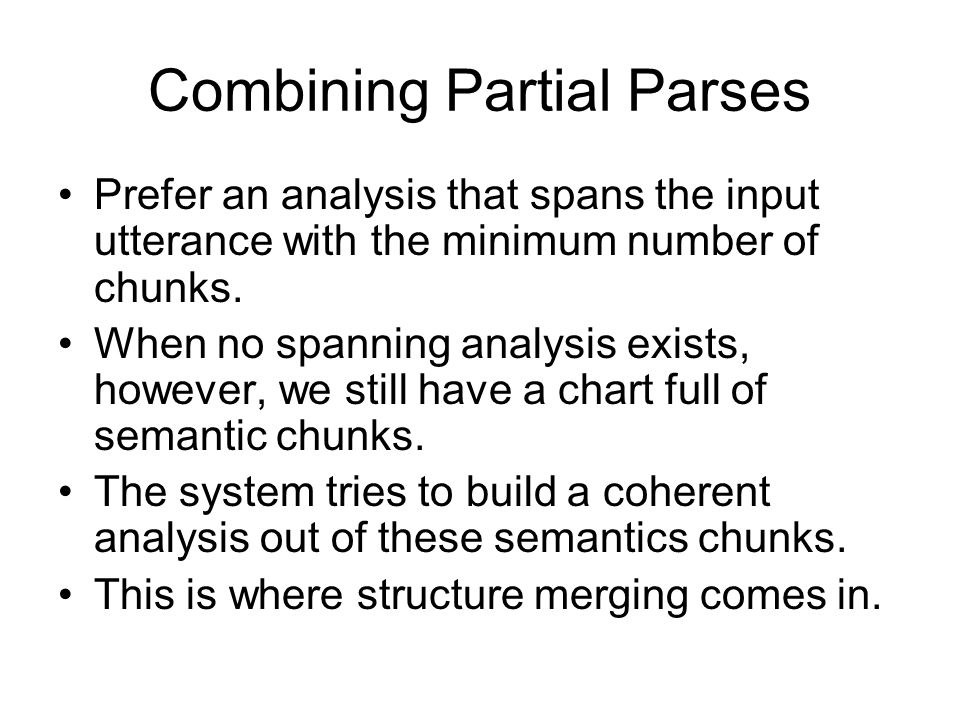 Combining Partial Parses
