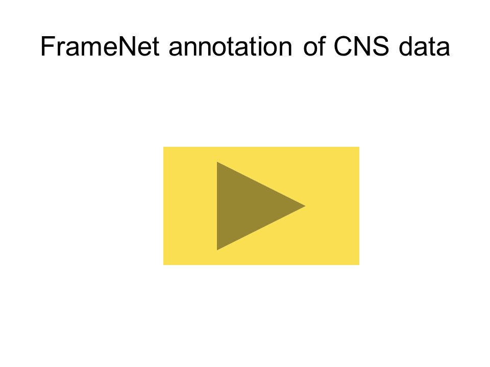FrameNet annotation of CNS data