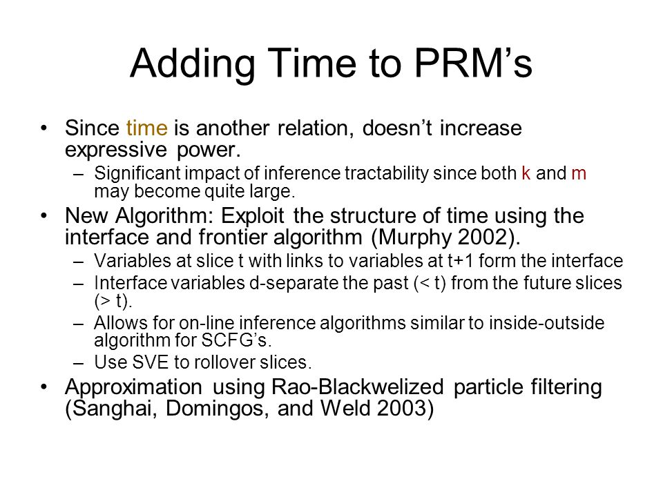 Adding Time to PRM's Since time is another relation, doesn't increase expressive power.