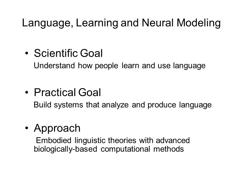 Language, Learning and Neural Modeling