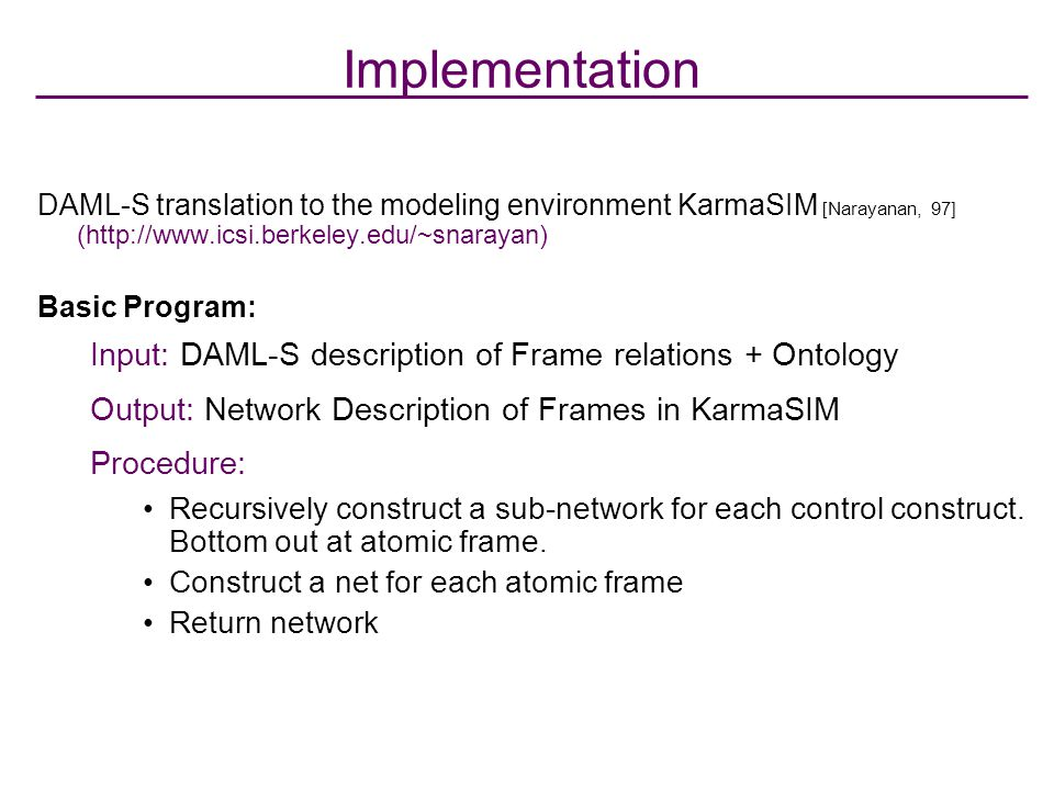 Implementation Input: DAML-S description of Frame relations + Ontology