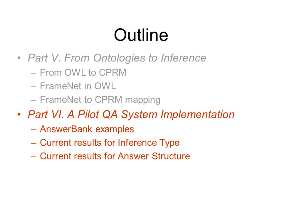 Outline Part V. From Ontologies to Inference