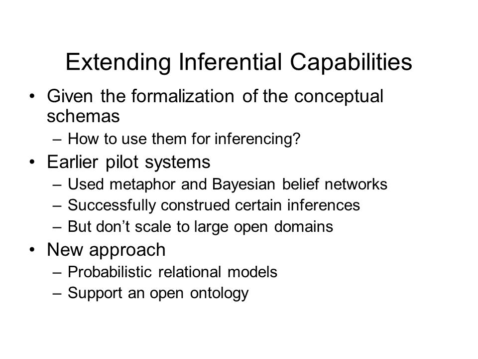 Extending Inferential Capabilities