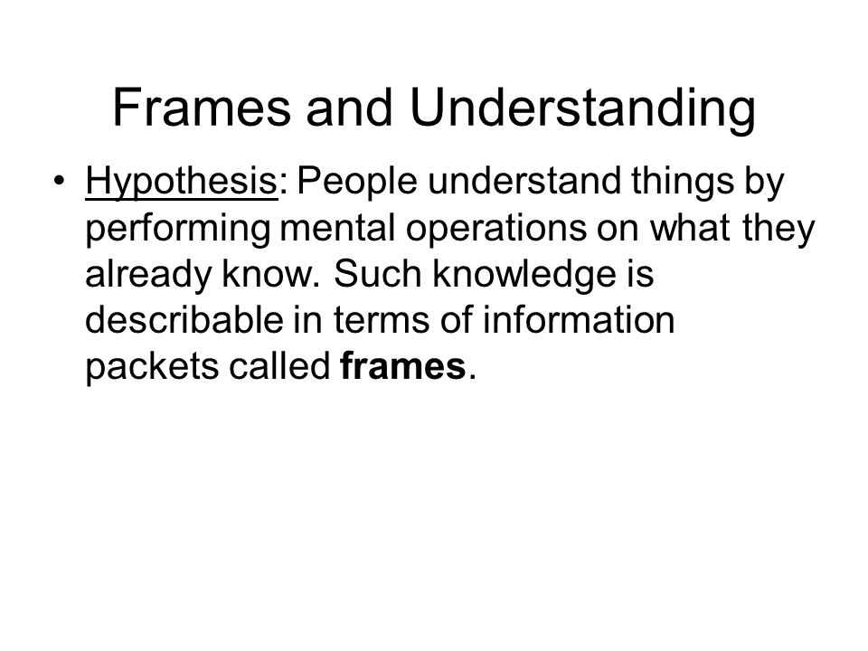 Frames and Understanding