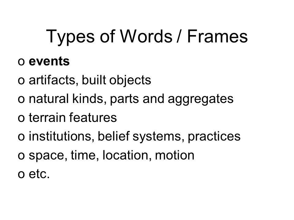 Types of Words / Frames events artifacts, built objects