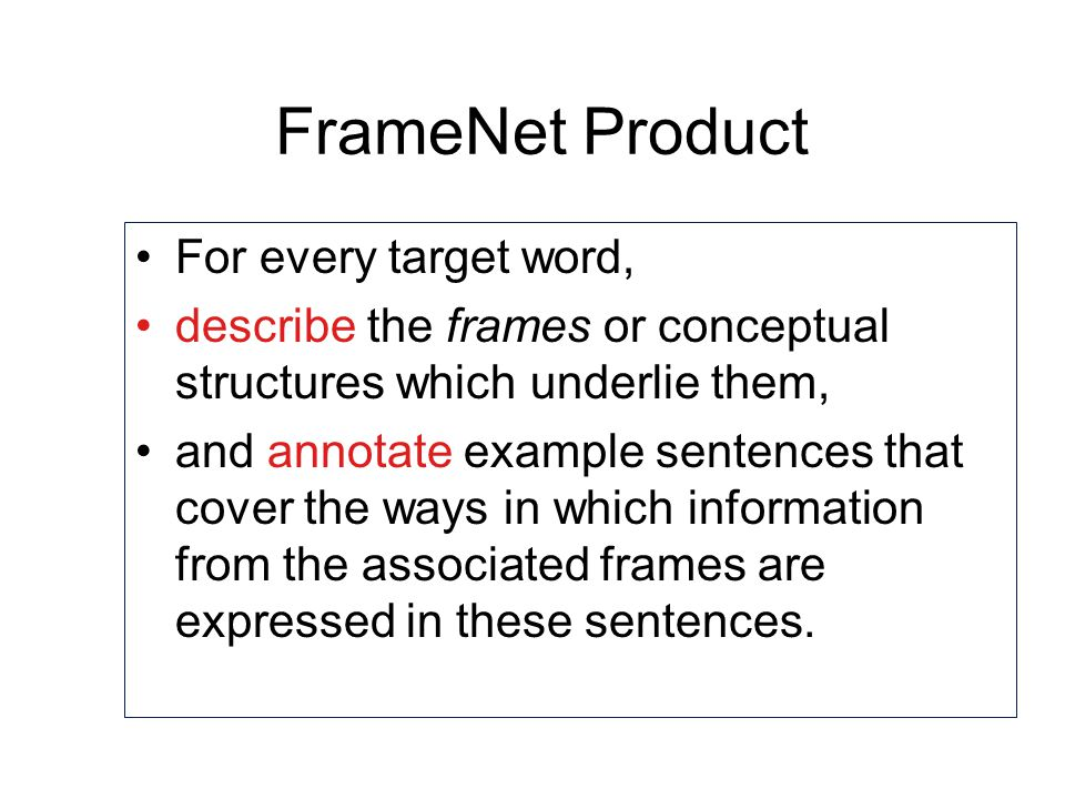FrameNet Product For every target word,