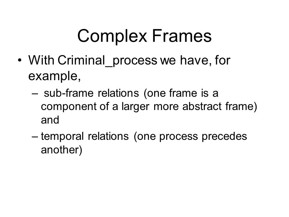 Complex Frames With Criminal_process we have, for example,