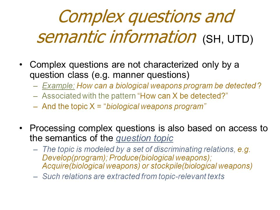 Complex questions and semantic information (SH, UTD)