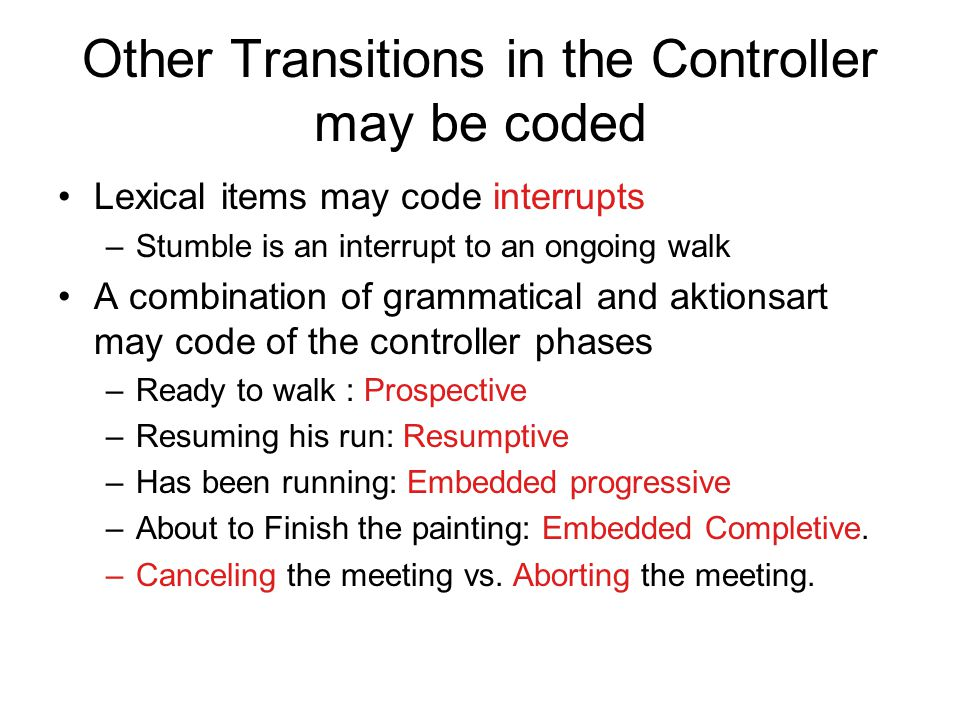 Other Transitions in the Controller may be coded