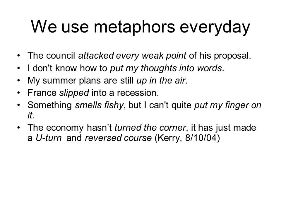 We use metaphors everyday