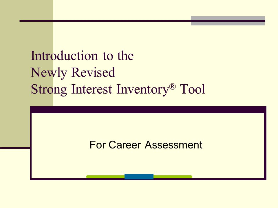 Introduction to the Newly Revised Strong Interest Inventory® Tool