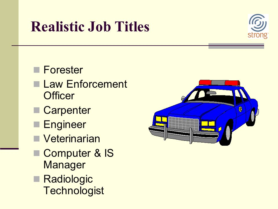 Realistic Job Titles Forester Law Enforcement Officer Carpenter