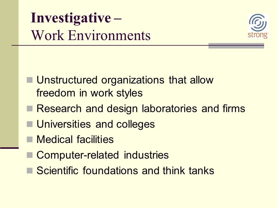 Investigative – Work Environments