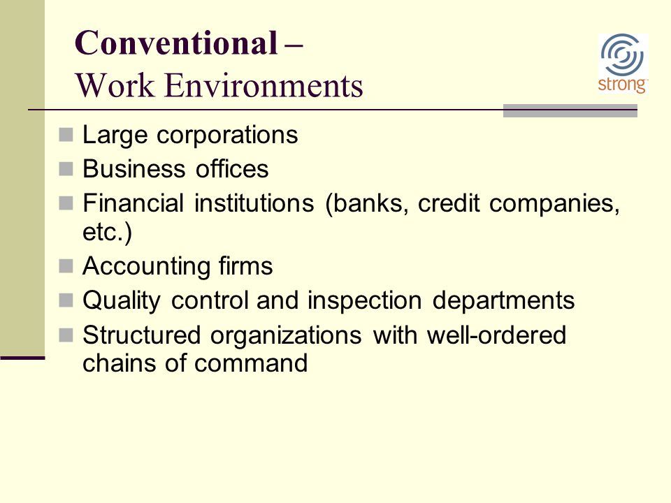 Conventional – Work Environments