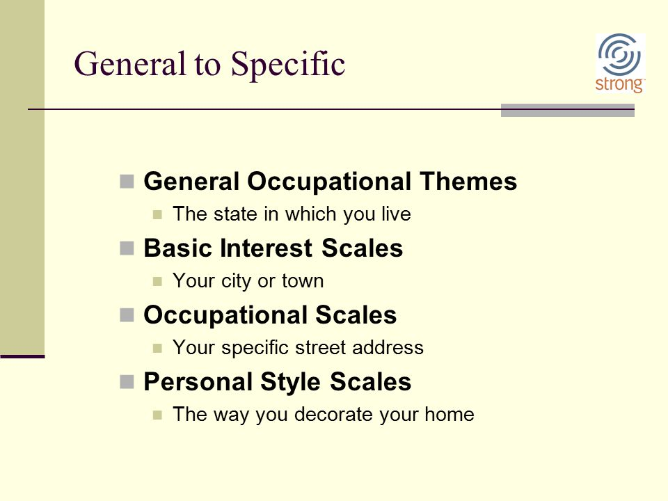 General to Specific General Occupational Themes Basic Interest Scales