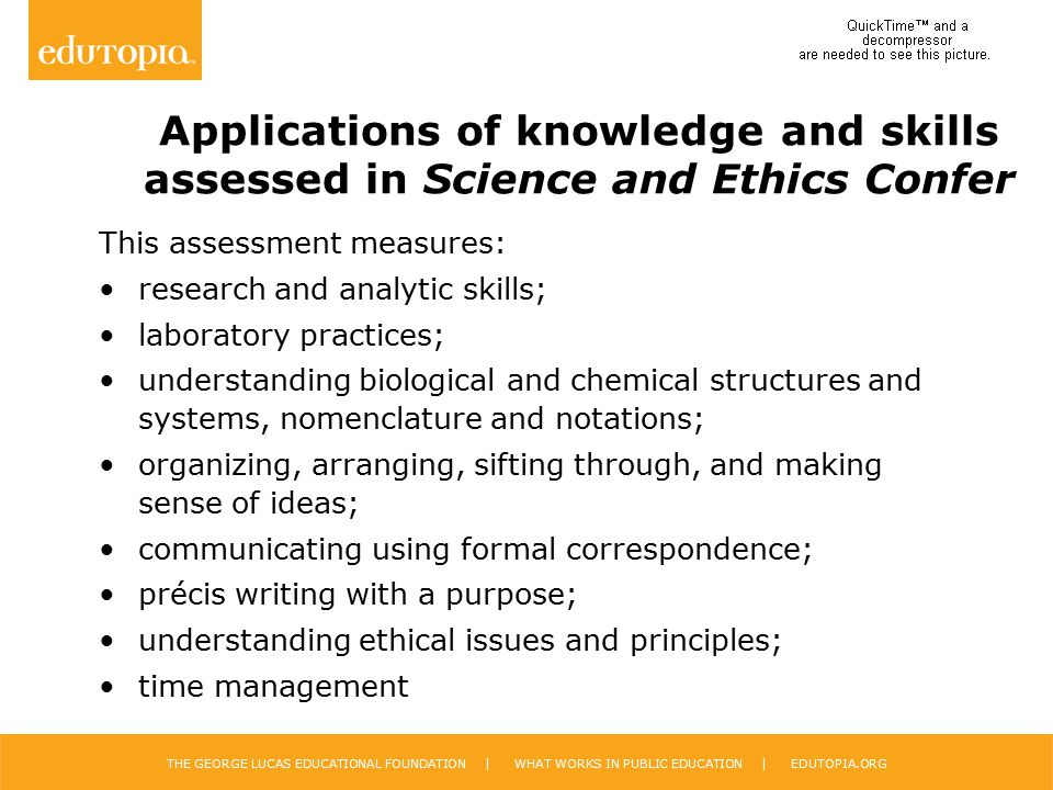 Applications of knowledge and skills assessed in Science and Ethics Confer