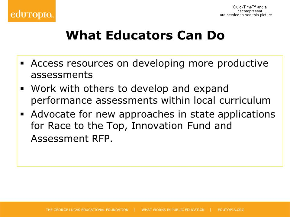 What Educators Can Do Access resources on developing more productive assessments.