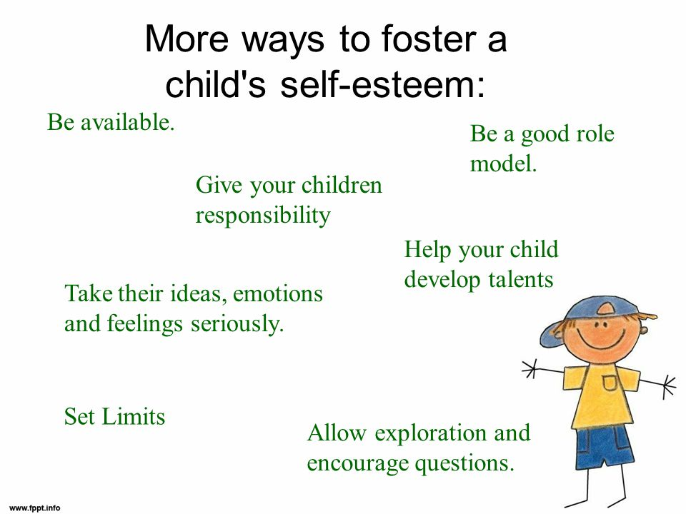 More ways to foster a child s self-esteem: