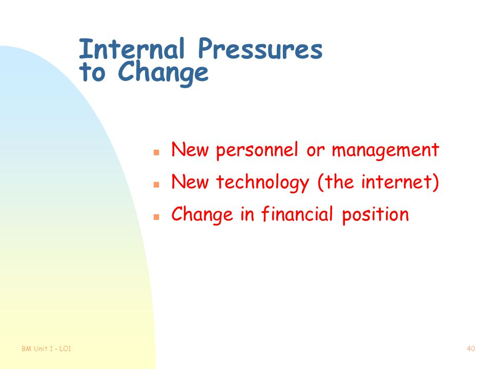Internal Pressures to Change