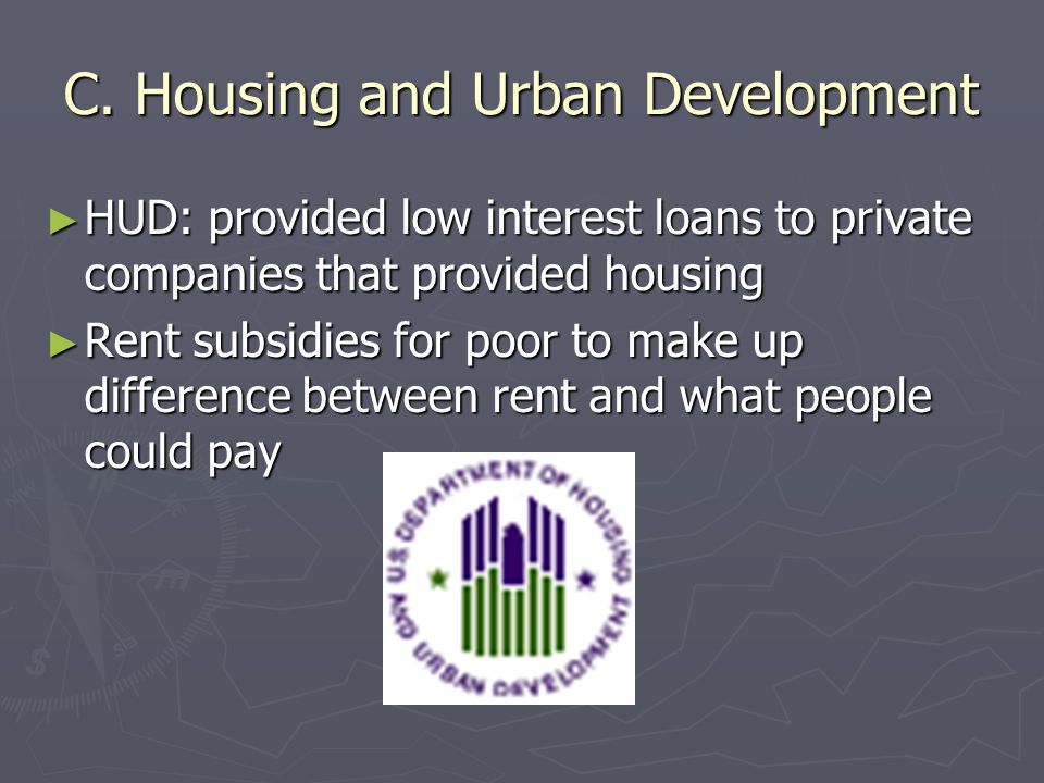 C. Housing and Urban Development