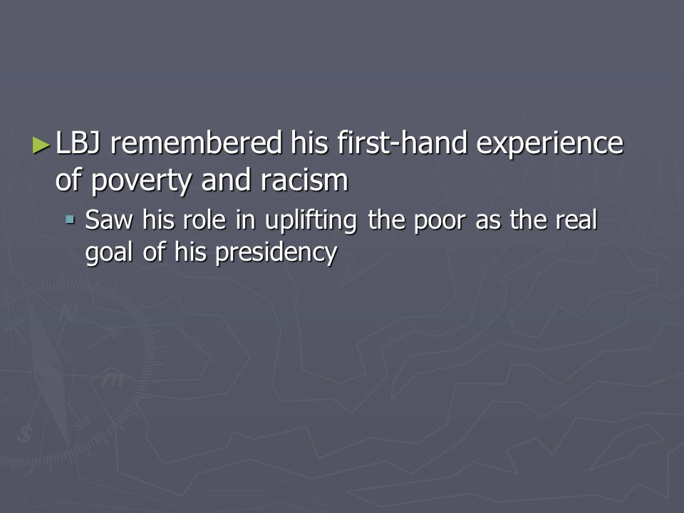LBJ remembered his first-hand experience of poverty and racism