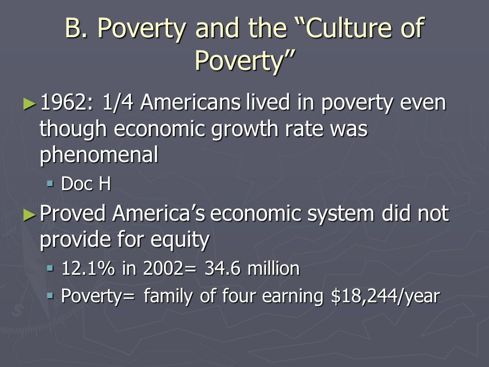 B. Poverty and the Culture of Poverty
